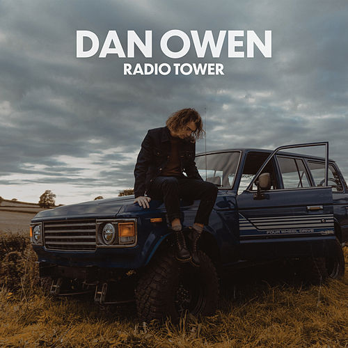 Radio Tower (Single Version) by Dan Owen