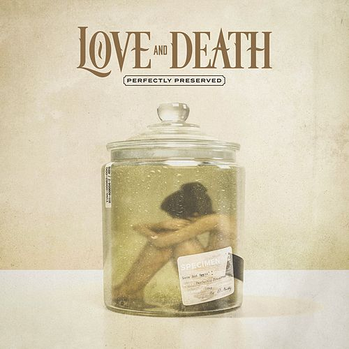 Perfectly Preserved by Love + Death