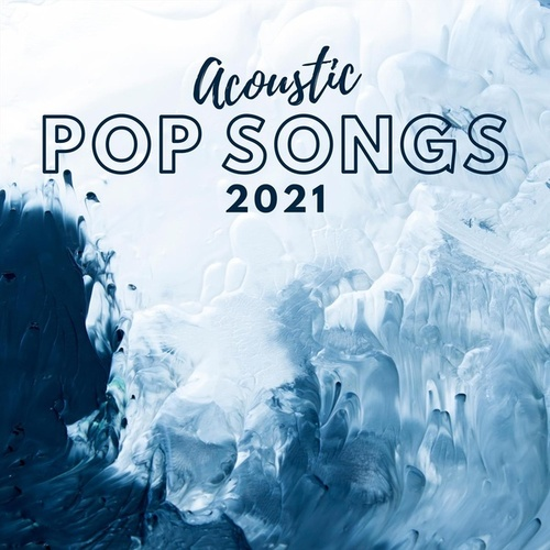 Acoustic Pop Songs 2021 by Various Artists