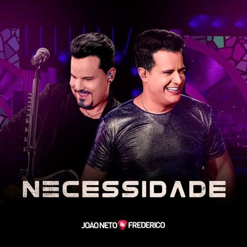 Necessidade (Ao Vivo) von João Neto & Frederico