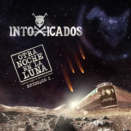 Otra Noche en la Luna (Episodio I) de Intoxicados