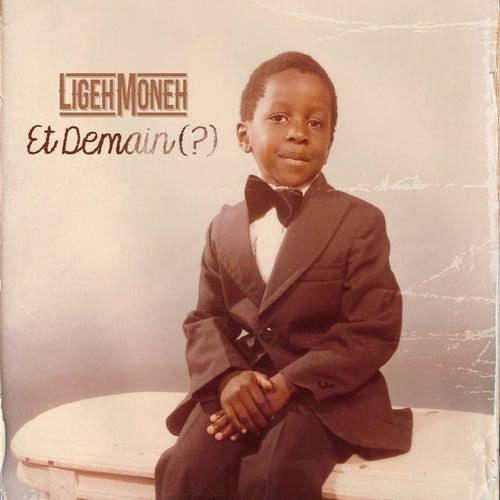 Et demain (?) by Ligeh Moneh