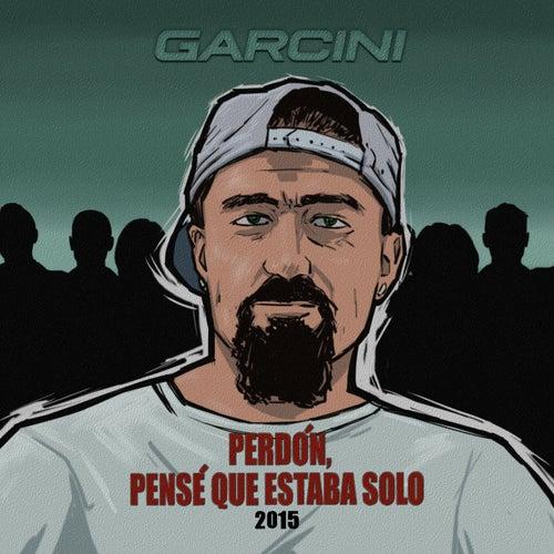 Perdón, Pensé Que Estaba Solo by Garcini