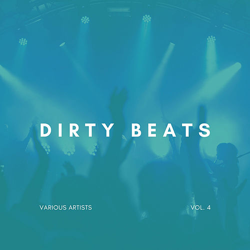 Dirty Beats, Vol. 4 von Various Artists