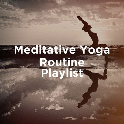 """Entspannungsmusik Meer, Soothing Mind Music, Hits and Yoga: """"Meditative Yoga Routine Playlist"""""""