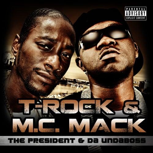 The President & Da Undaboss by T-Rock