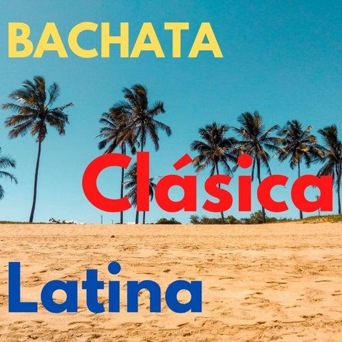Bachata Clásica Latina de Elvis Martinez, Luis Miguel Del Amargue, Raulin Rodriguez, Teodoro Reyes