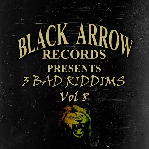 Black Arrow Presents 3 Bad Riddims Vol 8 de Various Artists