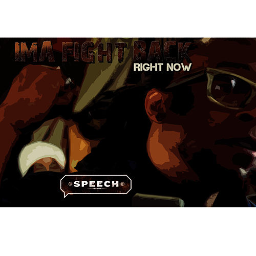 I'ma Fight Back Right Now de Speech