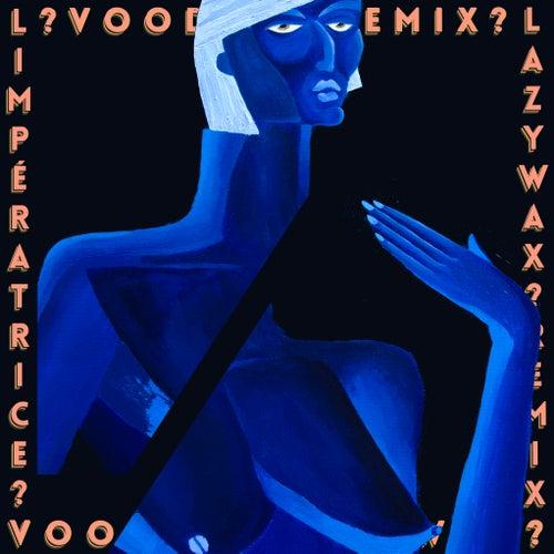Voodoo? (Lazywax Remix) de L'Impératrice
