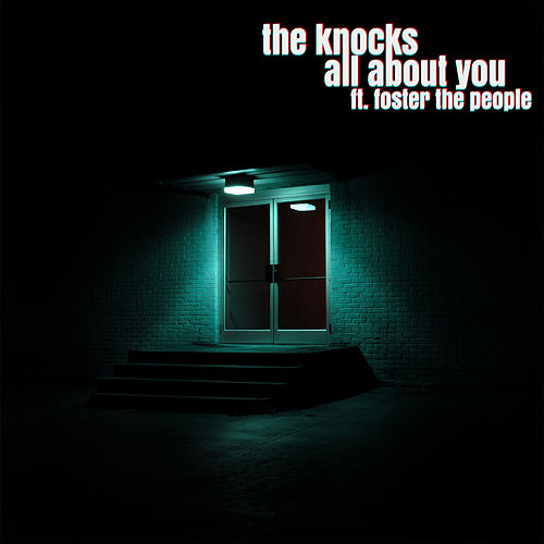 All About You (feat. Foster The People) by The Knocks
