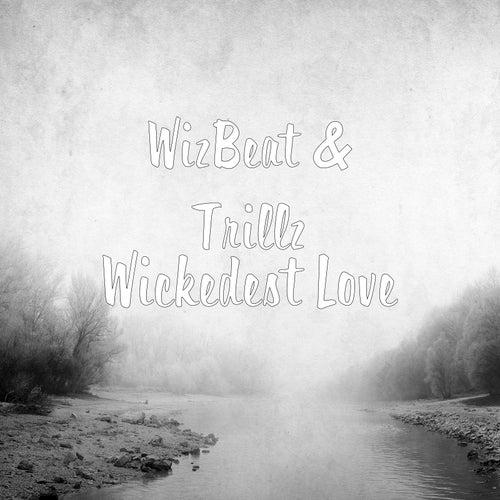 Wickedest Love von WizBeat