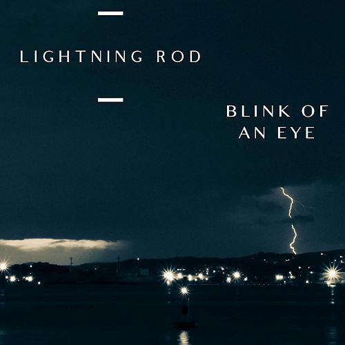 Blink Of An Eye by Lightning Rod