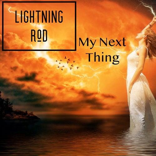 My Next Thing by Lightning Rod
