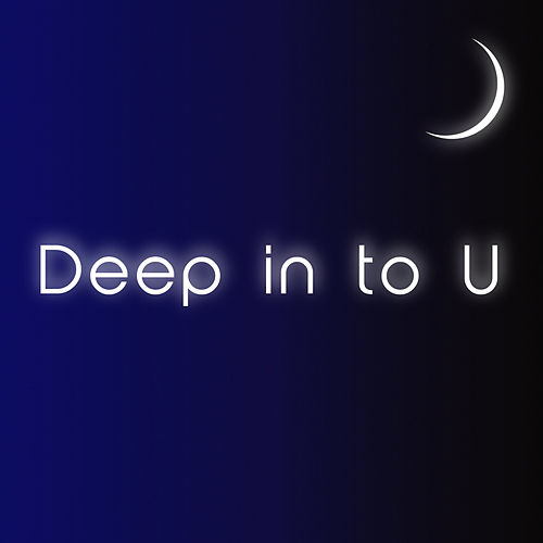 Deep In To U by The Forgotten Man