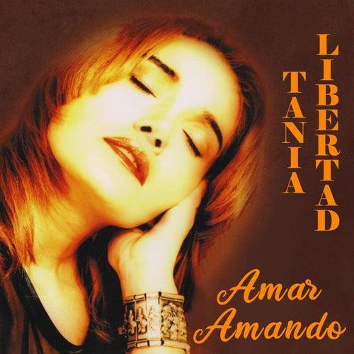 Amar Amando (Remasterizado) de Tania Libertad
