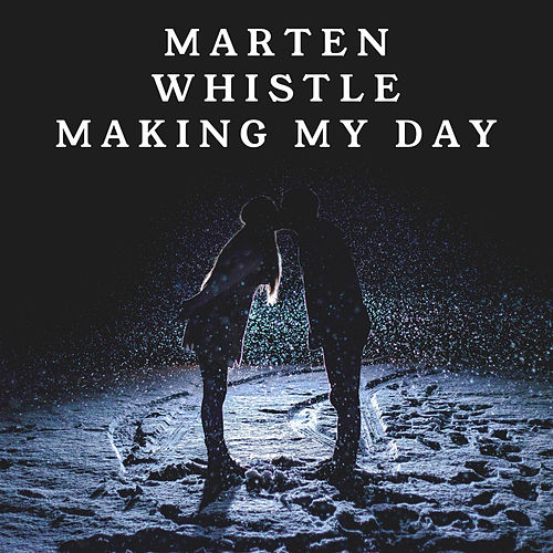 Making My Day by Marten Whistle