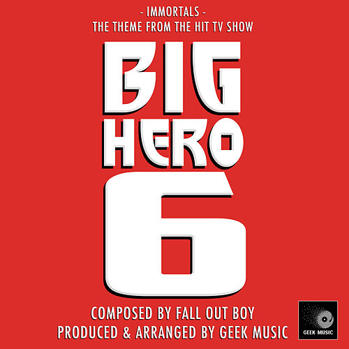 Immortals (From 'Big Hero 6') by Geek Music