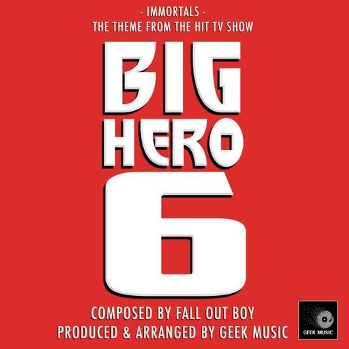 Immortals (From 'Big Hero 6') de Geek Music