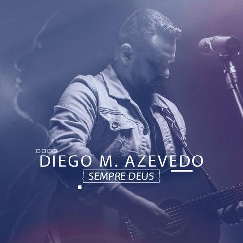 Sempre Deus de Diego M. Azevedo
