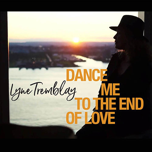 Dance Me to the End of Love by Lyne Tremblay