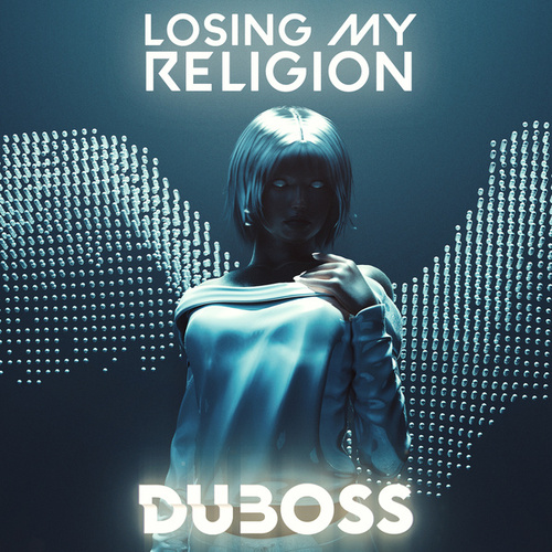 Losing My Religion von Duboss