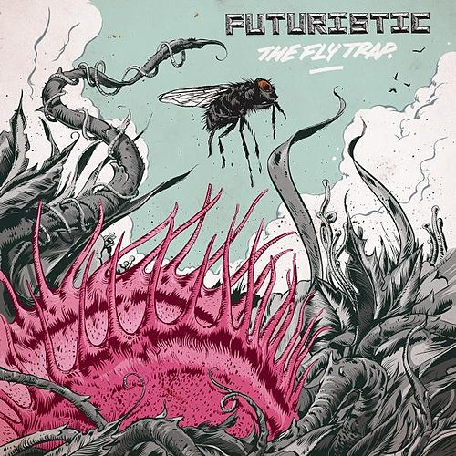The Fly Trap de Futuristic