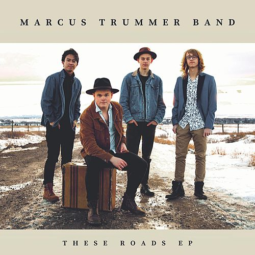 These Roads - EP by Marcus Trummer Band