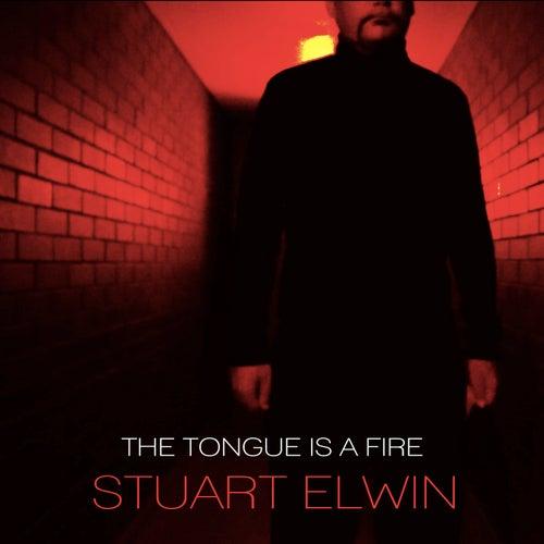 The Tongue is a Fire von Stuart Elwin
