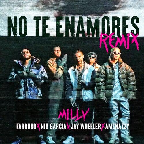 No Te Enamores (Remix) de Milly