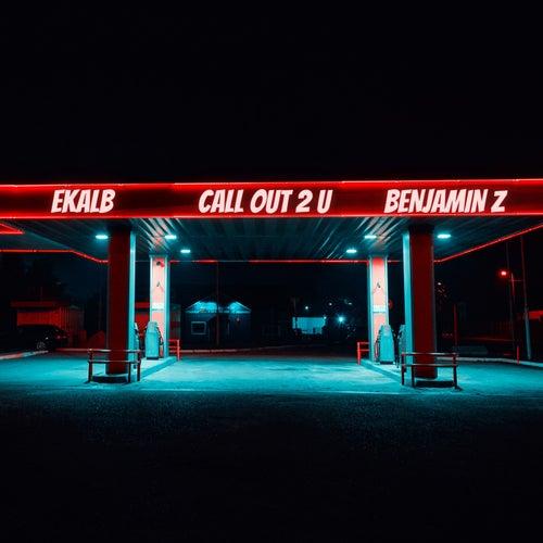 Call Out 2 U von Ekalb