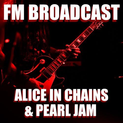 FM Broadcast Alice In Chains & Pearl Jam von Alice in Chains