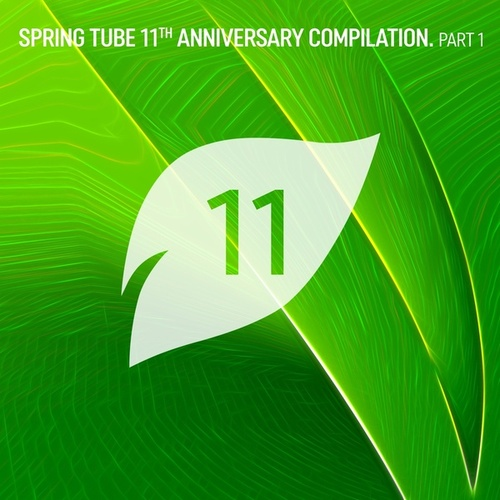 Spring Tube 11th Anniversary Compilation, Pt.1 by Various Artists