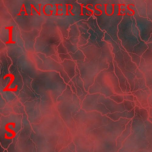 ANGER ISSUES von 12s