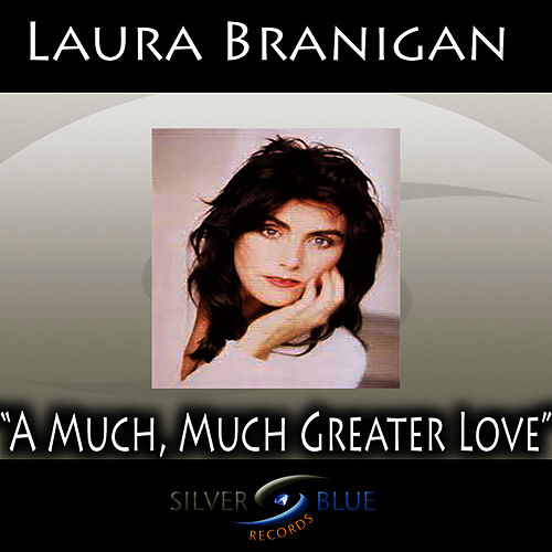 A Much, Much Greater Love de Laura Branigan