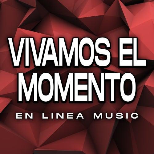 Vivamos el Momento von En Linea Music