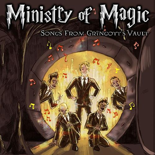 Songs From Gringott's Vault by Ministry of Magic