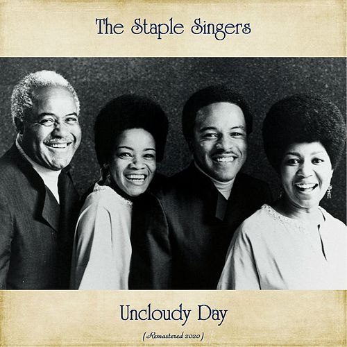 Uncloudy Day (Remastered 2020) by The Staple Singers