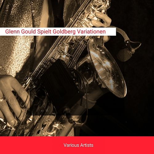 Glenn Gould Spielt Goldberg Variationen by Royal Concertgebouworkest Amsterdam, Dimitri Mitropoulos, Glenn Gould, New York Philharmonic Orchestra Dimitri Mitropolos