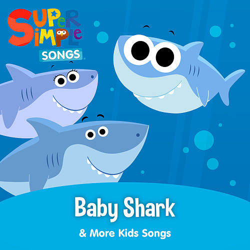 Baby Shark & More Kids Songs by Super Simple Songs
