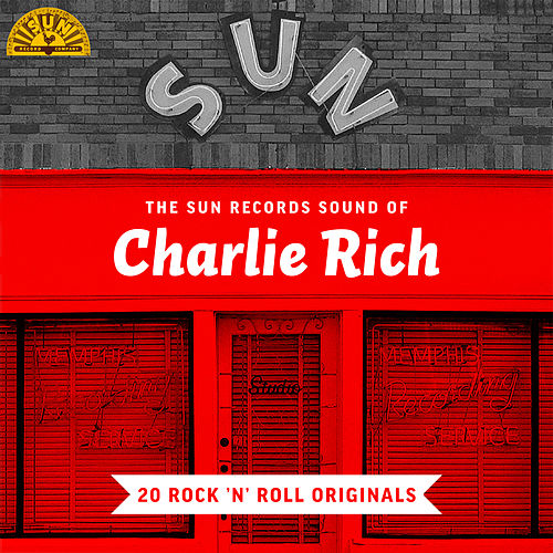 The Sun Records Sound of Charlie Rich (20 Rock 'n' Roll Classics) by Charlie Rich