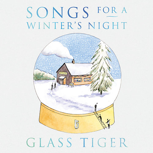 Songs For a Winter's Night by Glass Tiger