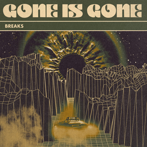 Breaks by Gone Is Gone