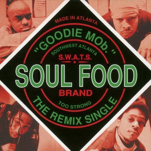 Soul Food (Remixes) by Goodie Mob