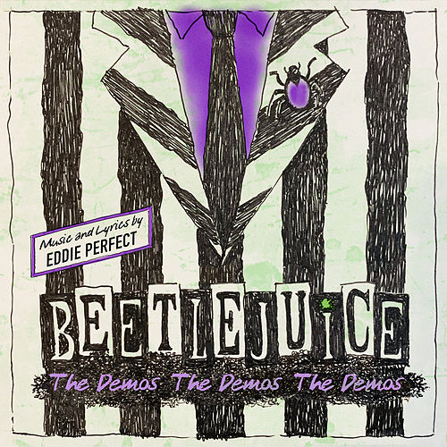 Beetlejuice: The Demos The Demos The Demos by Eddie Perfect