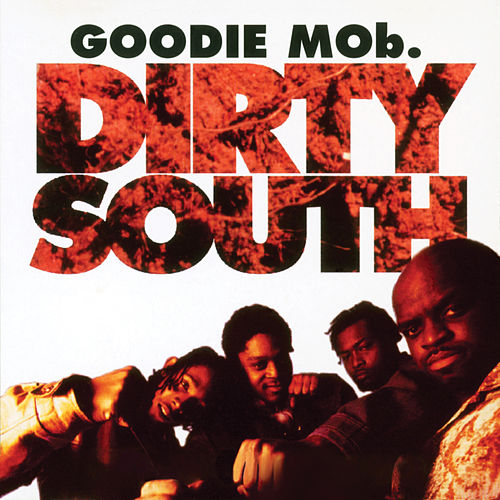 Dirty South (Remixes) by Goodie Mob