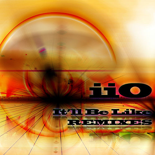 It'll Be Like (Feat. Nadia Ali) - Remixes by iio