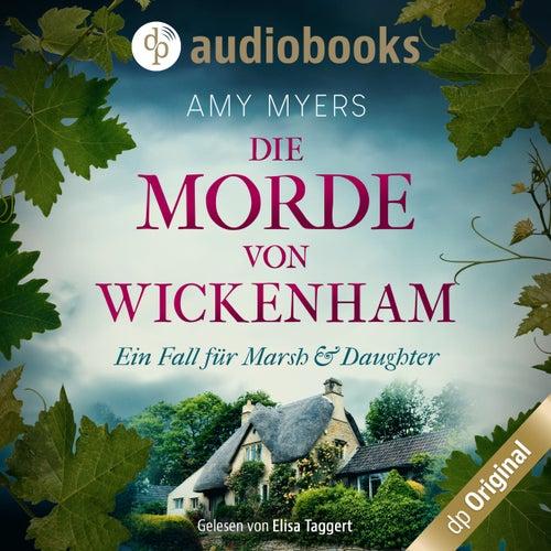 Die Morde von Wickenham - Marsh & Daughter ermitteln-Reihe, Band 1 (Ungekürzt) von Amy Myers
