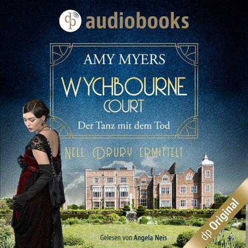 Der Tanz mit dem Tod - Wychbourne Court-Reihe, Band 1 (Ungekürzt) von Amy Myers
