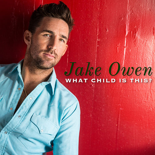 What Child Is This? de Jake Owen
